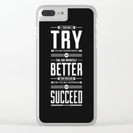 Lab No. 4 Those Who Try To Do Lloyd Jones Motivational Quote Clear iPhone Case