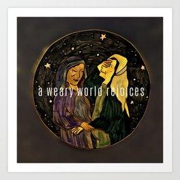 A Weary World Rejoices Art Print