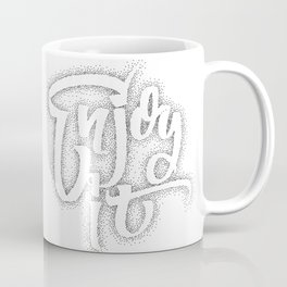 Enjoy it  - hand drawn dotwork, calligraphy and lettering Coffee Mug