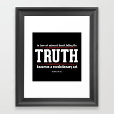 Telling the Truth is a Revolutionary Act Framed Art Print
