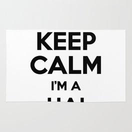 I cant keep calm I am a HAI Rug