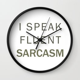 Fluent Sarcasm Wall Clock