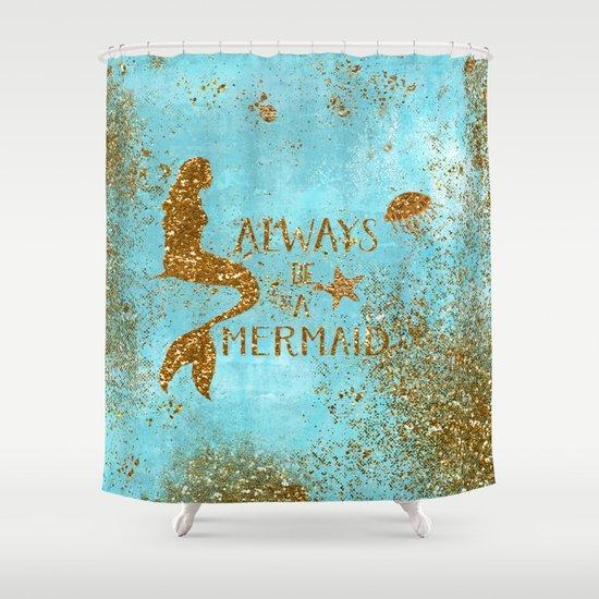 ALWAYS BE A MERMAID-Gold faux Glitter Mermaid Saying Shower ...