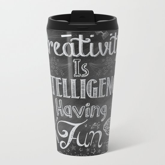 Creativity is Intelligence Having Fun Metal Travel Mug