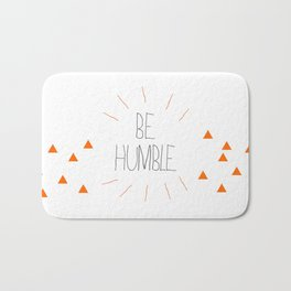 Be Humble Bath Mat