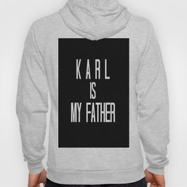 KARL IS MY FATHER Hoody