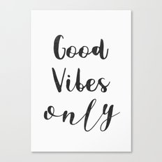 Good vibes only nice) Canvas Print