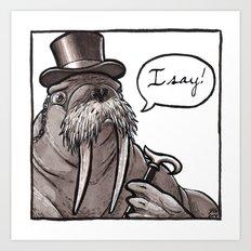 Fancy Walrus Art Print