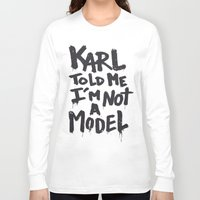 karl Long Sleeve T-shirts featuring Karl told me... by Ludovic Jacqz