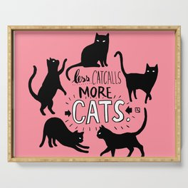 Less Catcalls More CATS. Serving Tray