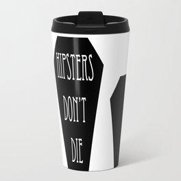 HIPSTERS DON'T DIE Travel Mug
