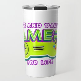 Father and Daughter Gamers For Life Travel Mug