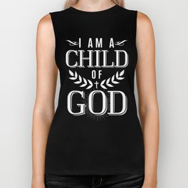 I am a child of God christian faith god believe Biker Tank