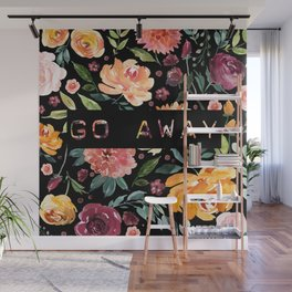 Say it with Flowers: GO AWAY Wall Mural