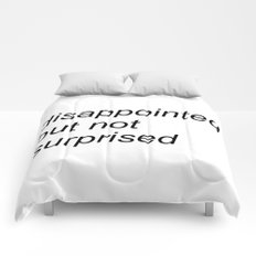 disappointed but not surprised Comforters