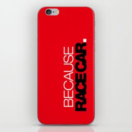 BECAUSE RACE CAR v6 HQvector iPhone Skin