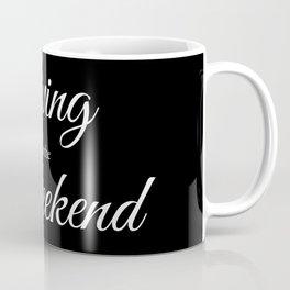 Living for the Weekend - Black Coffee Mug