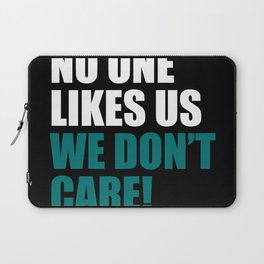 No one like us we don't care Laptop Sleeve