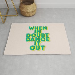 When in doubt dance it out no2 Rug