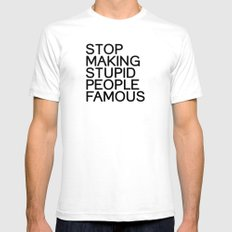 Stop making stupid people famous Mens Fitted Tee White LARGE