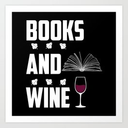 Books And Wine I love Books Wine funny Sayings Art Print