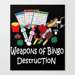 Funny Bingo Weapons of Bingo Destruction Gift Canvas Print
