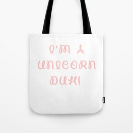I'm A Unicorn Duh Costume - FUNNY HALLOWEEN SECURITY GIFT Tote Bag
