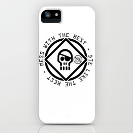Mess With the Best Die Like the Rest iPhone Case
