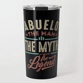 Abuelo The Myth The Legend Travel Mug