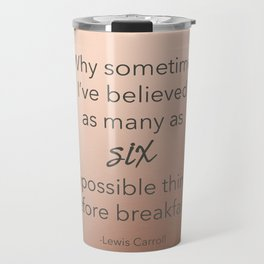 Copper & Marble Quote - Six Impossible Things Travel Mug