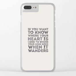 If You Want To Know Where Your Heart Is Clear iPhone Case