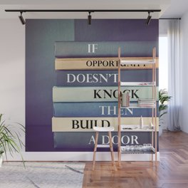 Opportunity Quote To Live By Wall Mural
