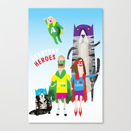 EVERYDAY HEROES Canvas Print