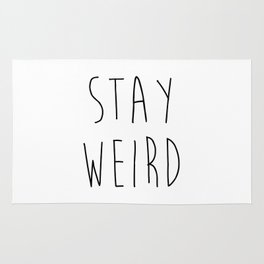 Stay Weird Funny Quote Rug