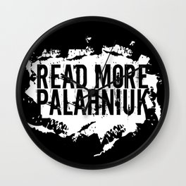 Read More Palahniuk  |  Chuck Palahniuk Wall Clock