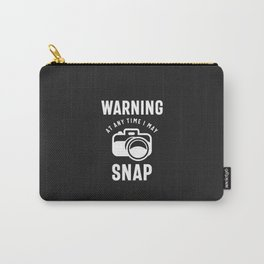 Warning - At Any Time I May Snap Carry-All Pouch
