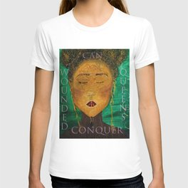 Wounded Queens Conquer T-shirt