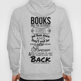 Books are the Ultimate Dumpees Hoody