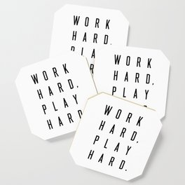 Work Hard Play Hard Coaster