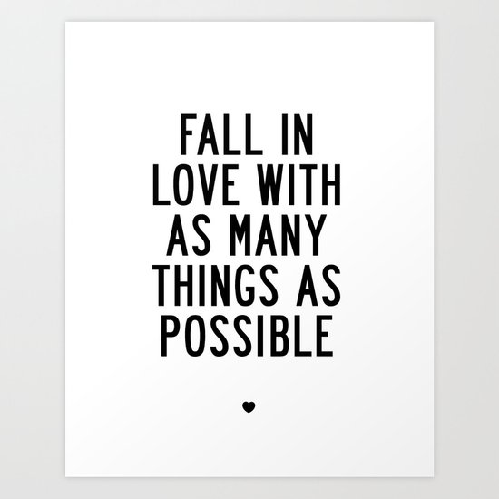 Fall In Love With As Many Things As Possible Beautiful