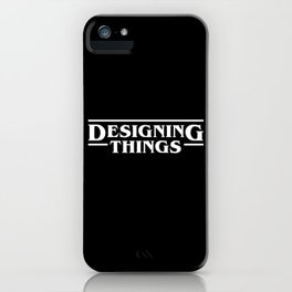 Designing Things (In White) iPhone Case