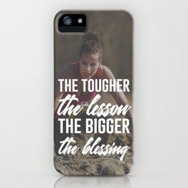 Tough Lesson Big Blessing iPhone Case