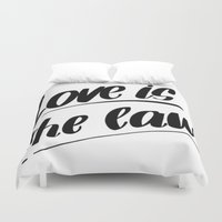law Duvet Covers featuring LOVE IS THE LAW by I Love Decor