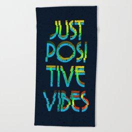 Just Positive Vibes Beach Towel