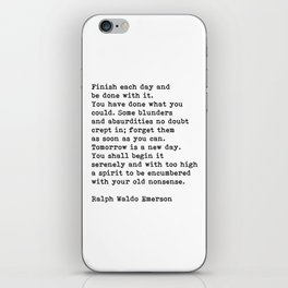 Ralph Waldo Emerson, Finish Each Day Inspirational Quote iPhone Skin