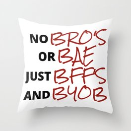 No BRO'S Or BAE Just BFF'S And BYOB Valentine Galentines Funny Feminist Gifts Throw Pillow