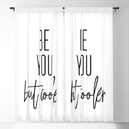 BE YOU… BUT COOLER Blackout Curtain