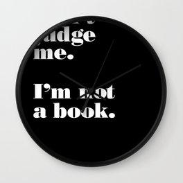 Don't Judge Me. Wall Clock