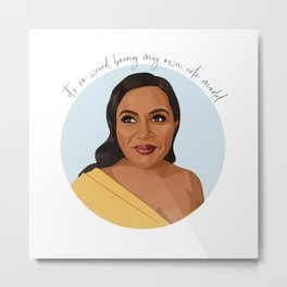 Mindy Lahiri: It's So Weird Being My Own Role Model Metal Print