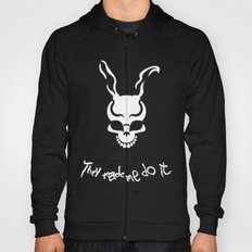 They Made Me Do It. Hoody